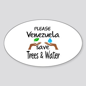Please Venezuela Save Trees & Water Sticker (Oval)