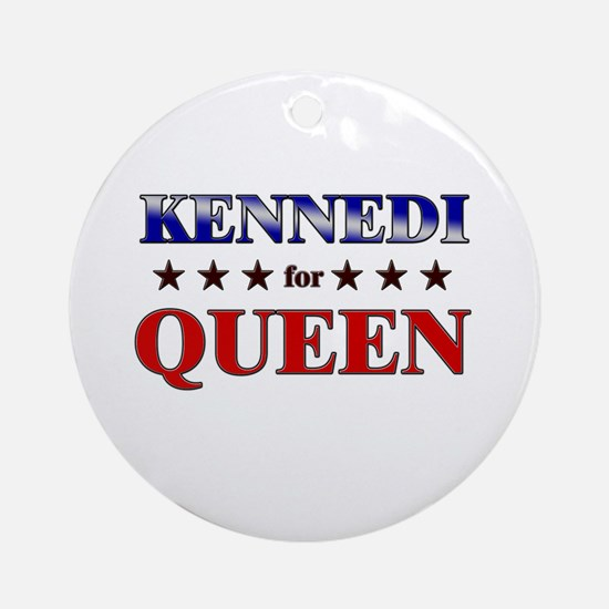 KENNEDI for queen Ornament (Round)