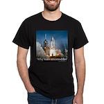 Why man invented fire Dark T-Shirt