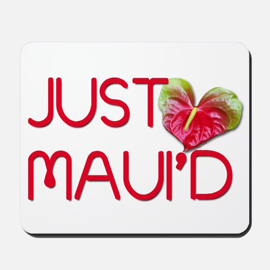 Just Maui'd Mousepad