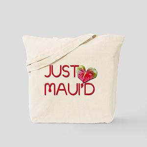Just Maui'd Tote Bag