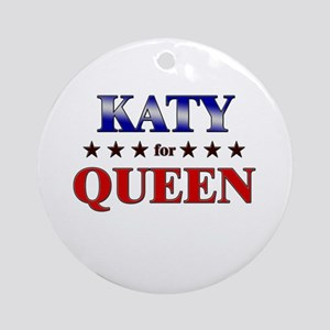 KATY for queen Ornament (Round)