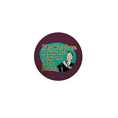 If You Want Change... Mini Button