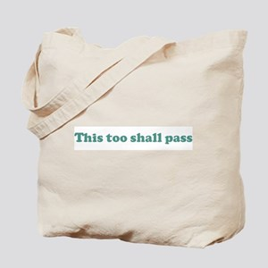 This too shall pass (blue) Tote Bag