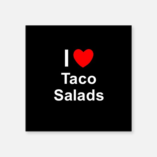 "Taco Salads Square Sticker 3"" x 3"""