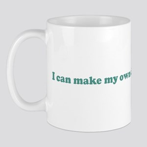 I can make my own choices and Mug