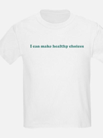 I can make healthy choices (b T-Shirt