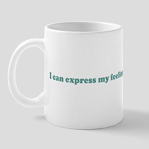 I can express my feelings in  Mug