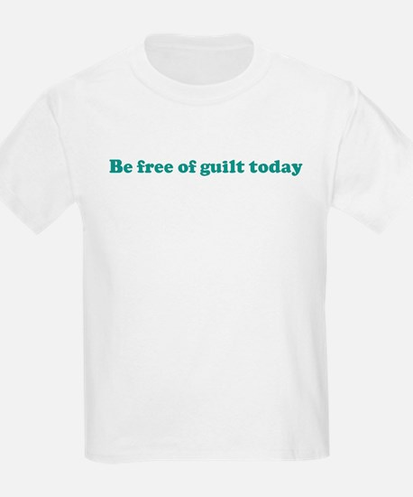 Be free of guilt today (blue) T-Shirt