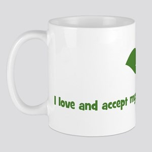 I love and accept myself as i Mug