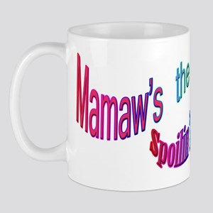 Mamaw's the name, SPOILIN'S the game Mug