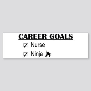 Nurse Career Goals Bumper Sticker