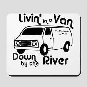 Livin in a Van Mousepad