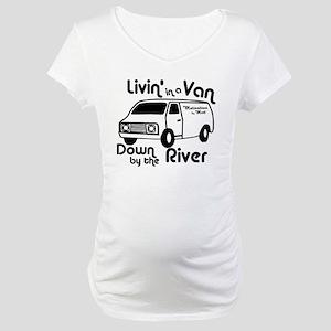Livin in a Van Maternity T-Shirt