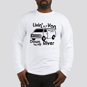Livin in a Van Long Sleeve T-Shirt