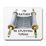 I'd Rather Be Studying Torah Mousepad