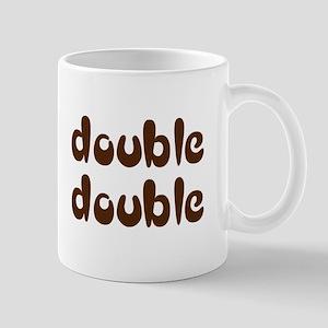 My Double Double Mug