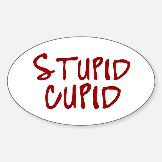 Stupid Cupid Oval Decal