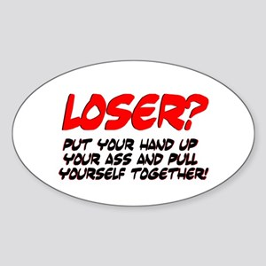 LOSER - PUT YOUR HAND UP YOUR ASS Sticker