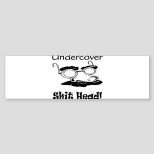 Undercover Shit Head Bumper Sticker