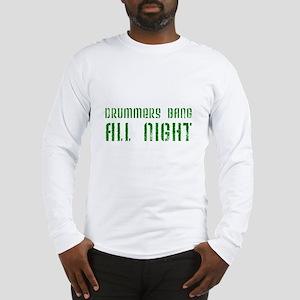 Drummers Bang All Night Long Sleeve T-Shirt
