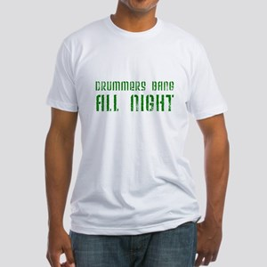Drummers Bang All Night Fitted T-Shirt