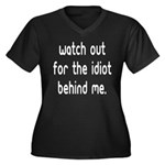 Watch out for the idiot behin Women's Plus Size V-