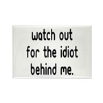Watch out for the idiot behin Rectangle Magnet (10