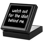 Watch out for the idiot behin Keepsake Box