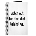 Watch out for the idiot behin Journal