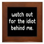 Watch out for the idiot behin Framed Tile
