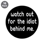 Watch out for the idiot behin 3.5