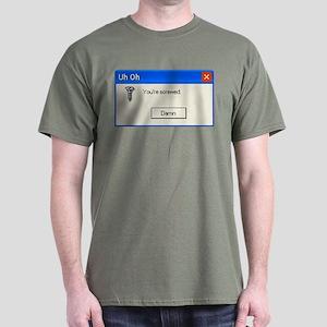You're screwed error message Dark T-Shirt