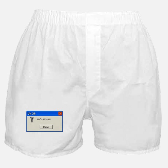 You're screwed error message Boxer Shorts