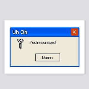 You're screwed error message Postcards (Package of