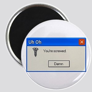 You're screwed error message Magnet
