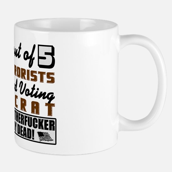 """4 Out Of 5 Terrorists"" Mug"