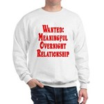 Wanted: Meaningful overnight Sweatshirt