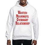 Wanted: Meaningful overnight Hooded Sweatshirt