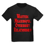 Wanted: Meaningful overnight Kids Dark T-Shirt