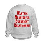 Wanted: Meaningful overnight Kids Sweatshirt