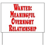 Wanted: Meaningful overnight Yard Sign