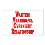 Wanted: Meaningful overnight Sticker (Rectangular
