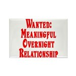 Wanted: Meaningful overnight Rectangle Magnet