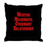 Wanted: Meaningful overnight Throw Pillow