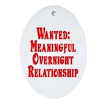 Wanted: Meaningful overnight Oval Ornament