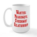 Wanted: Meaningful overnight Large Mug