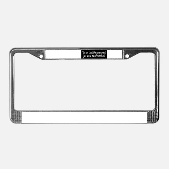 You can trust the government! License Plate Frame