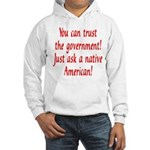 You can trust the government! Hooded Sweatshirt