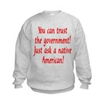 You can trust the government! Kids Sweatshirt